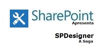 SharePoint Designer – A Saga da intranet