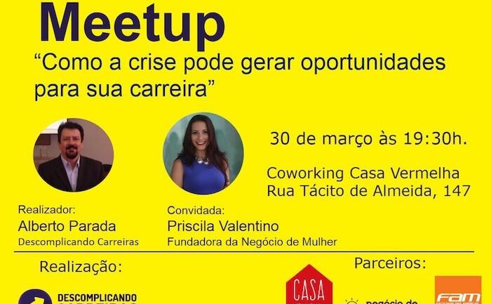 """Meetup: """"Como a crise pode gerar oportunidades para sua carreira"""""""