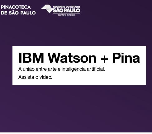 IBM e Pinacoteca de São Paulo treinam IBM Watson para conversar com público sobre obras de arte