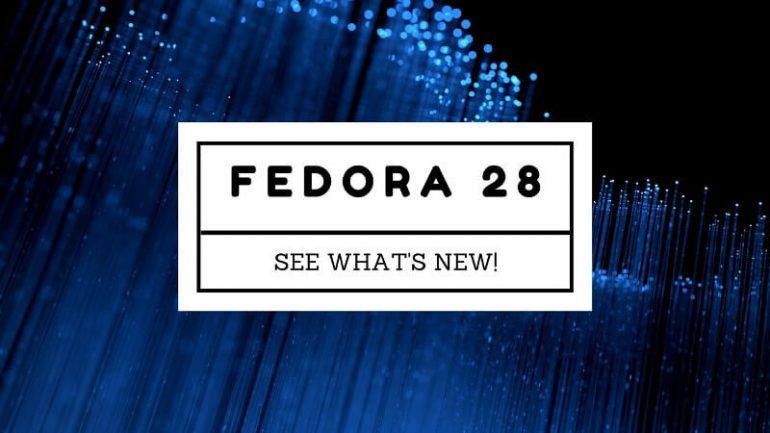 Sistema operacional open source Fedora 28 está disponível para o mercado