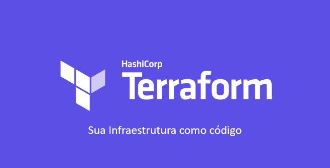 Terraform – Sua infraestrutura como código